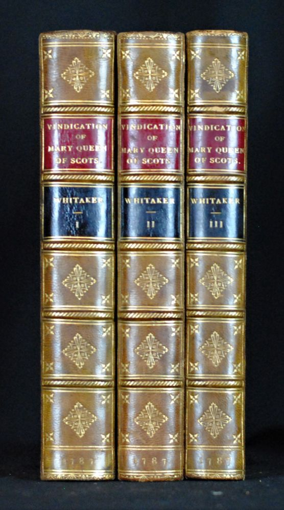 Mary Queen of Scots Vindicated (3 Vol). John Whitaker.