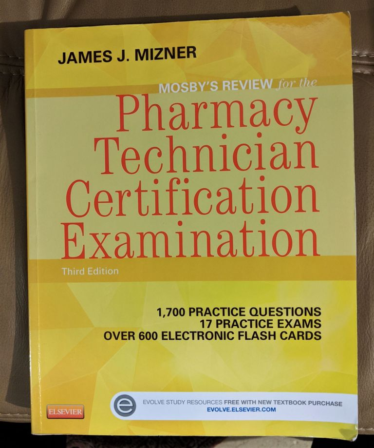 Mosby's Review for the Pharmacy Technician Certification Examination, 3e (Mosby's Reviews). James J. Mizner BS MBA RPh.