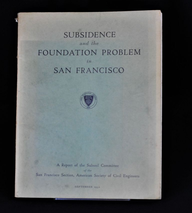 Subsidence and the Foundation Problem in San Francisco. San Francisco Section Subsoil Commitee, American Society of Civil Engineers.