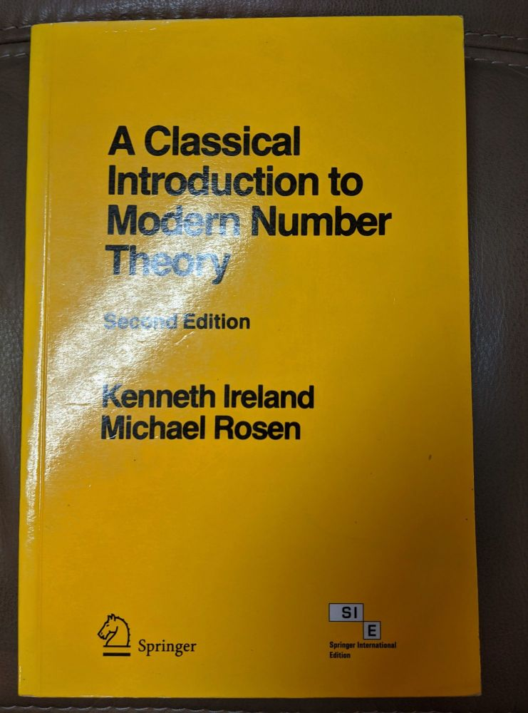 Classical Introduction to Modern Number Theory. Kenneth Ireland, Michael Rosen.