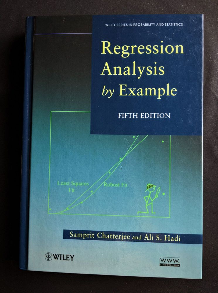 Regression Analysis by Example. Samprit Chatterjee, Ali S. Hadi.