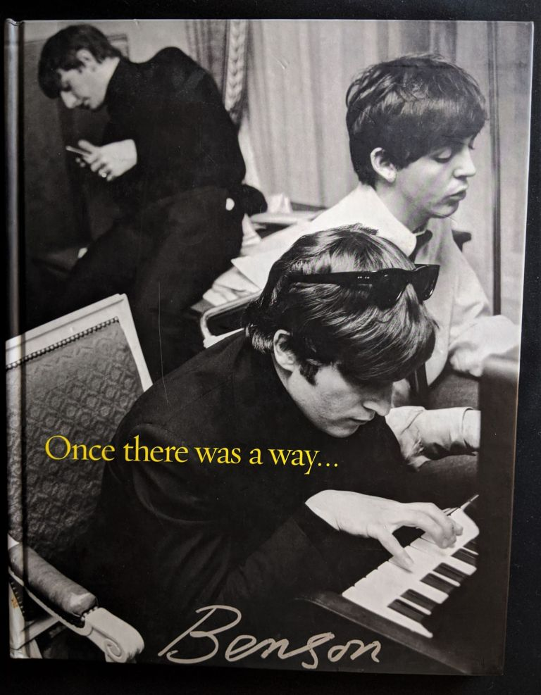 Once there was a way...Photographs of the Beatles. Harry Benson.