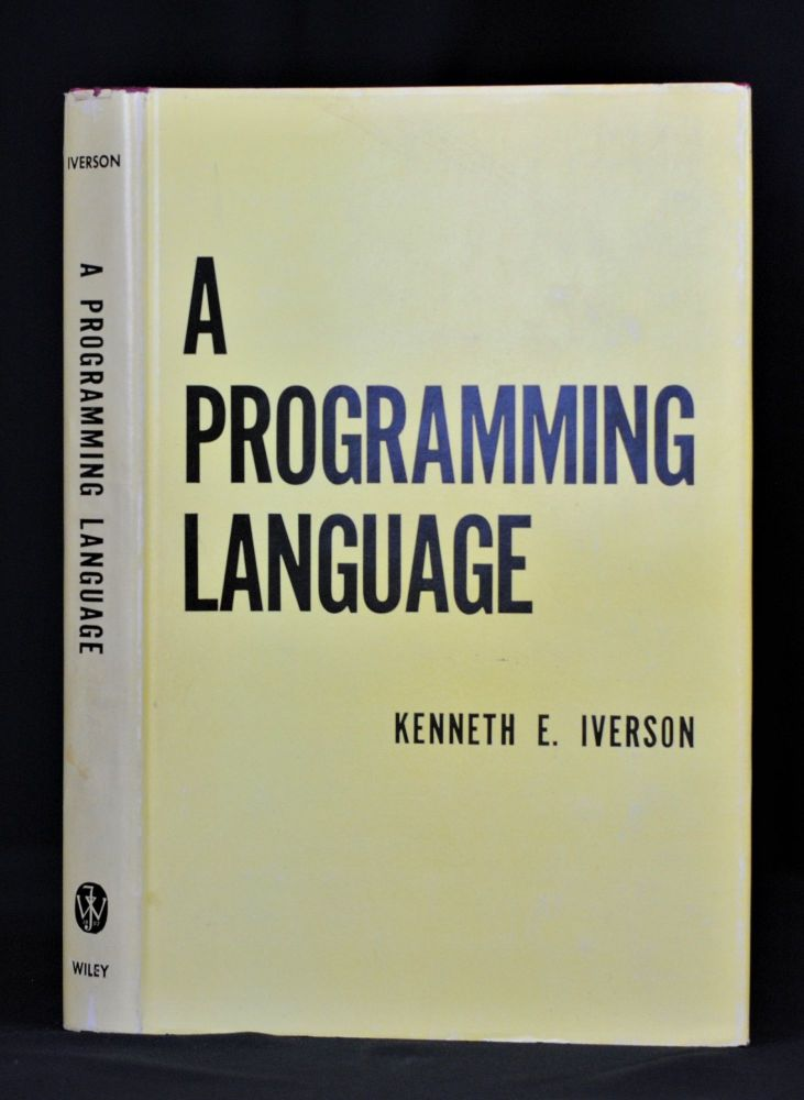A Programming Language. Kenneth E. Iverson.