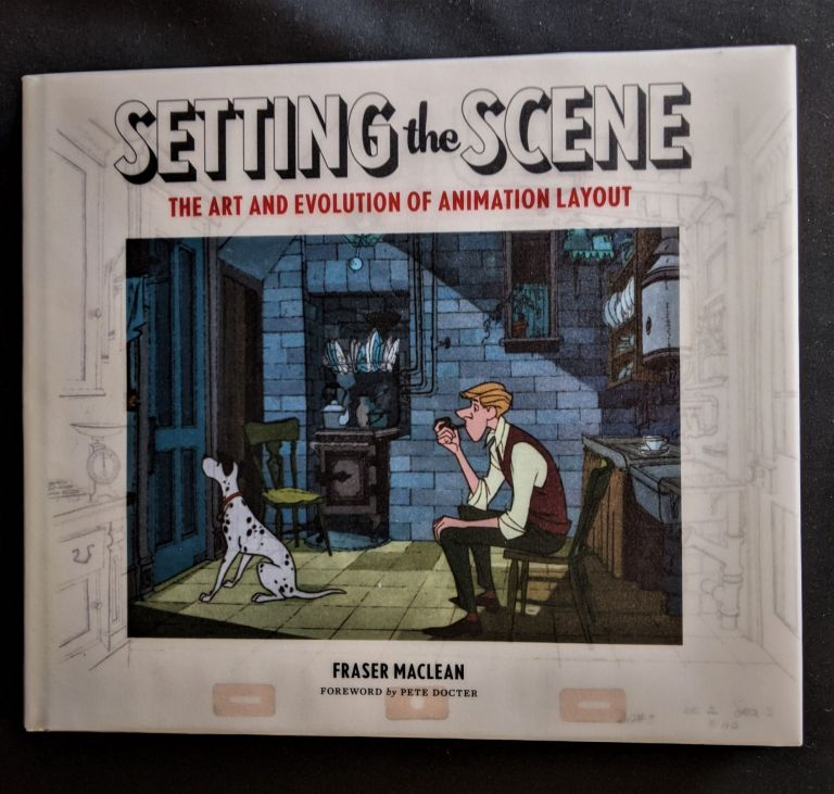 Setting the Scene: The Art & Evolution of Animation Layout. Fraser MacLean.
