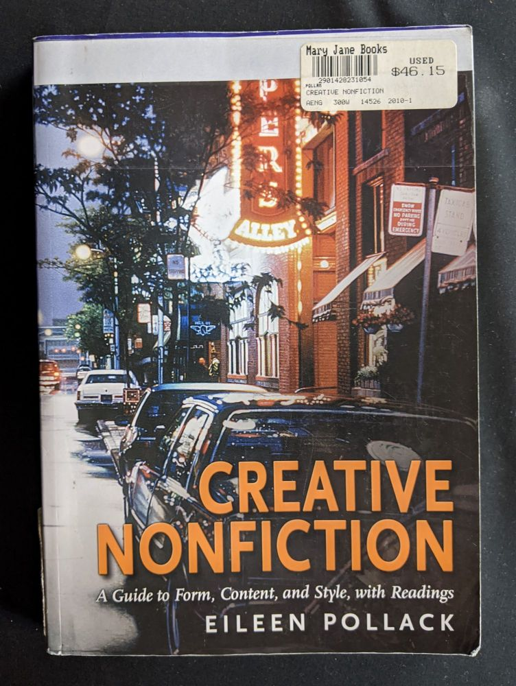 Creative Nonfiction: A Guide to Form, Content, and Style, with Readings. Eileen Pollack.