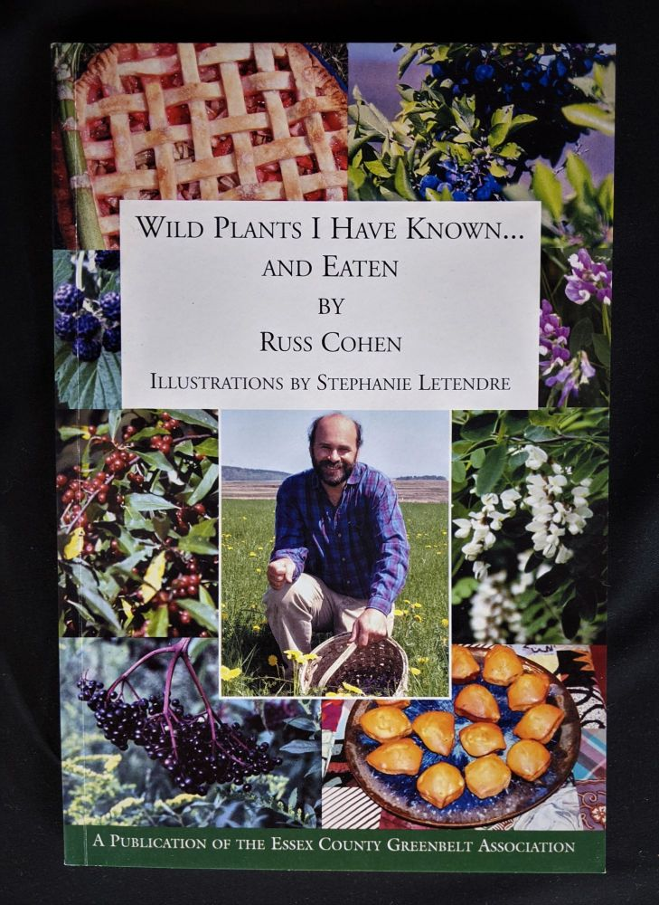 Wild Plants I Have Known...and Eaten. Russ Cohen.