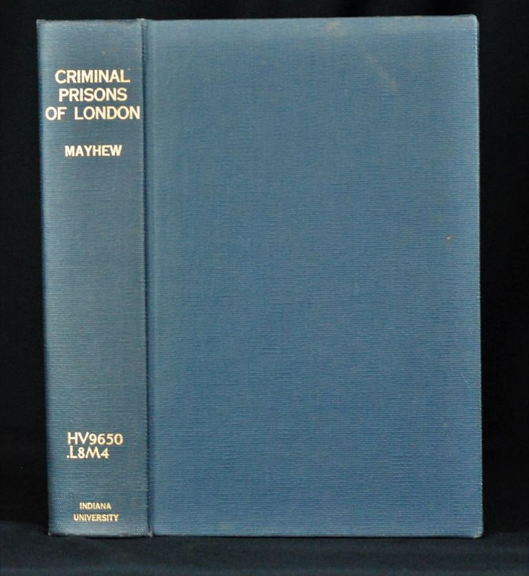 The Criminal Prisons of London. Henry Mayhew.