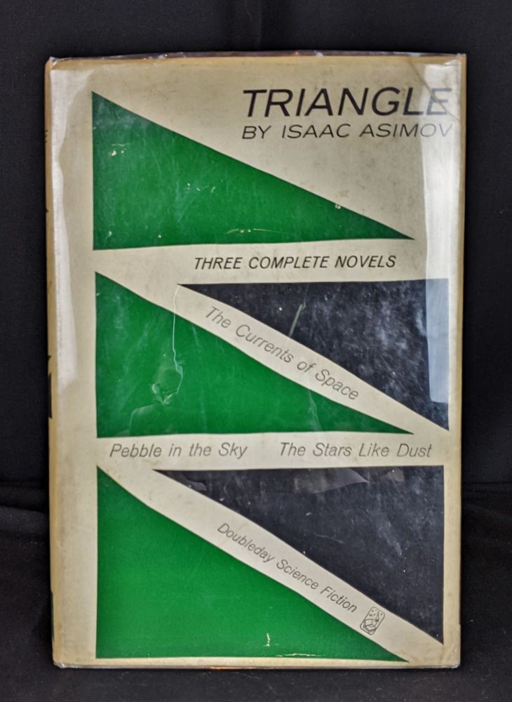 Triangle: Three Complete Novels. Isaac Asimov.
