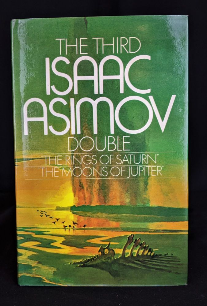 The Third Isaac Asimov Double: The Rings of Saturn; The Moons of Jupiter. Isaac Asimov.