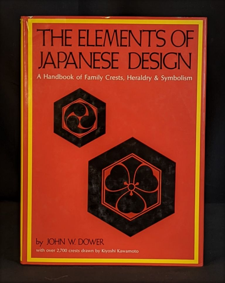 The elements of Japanese design: A handbook of family crests, heraldry and symbolism. John W. Dower.