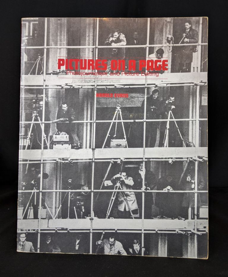 Pictures on a page: Photojournalism and picture editing. Harold Evans.