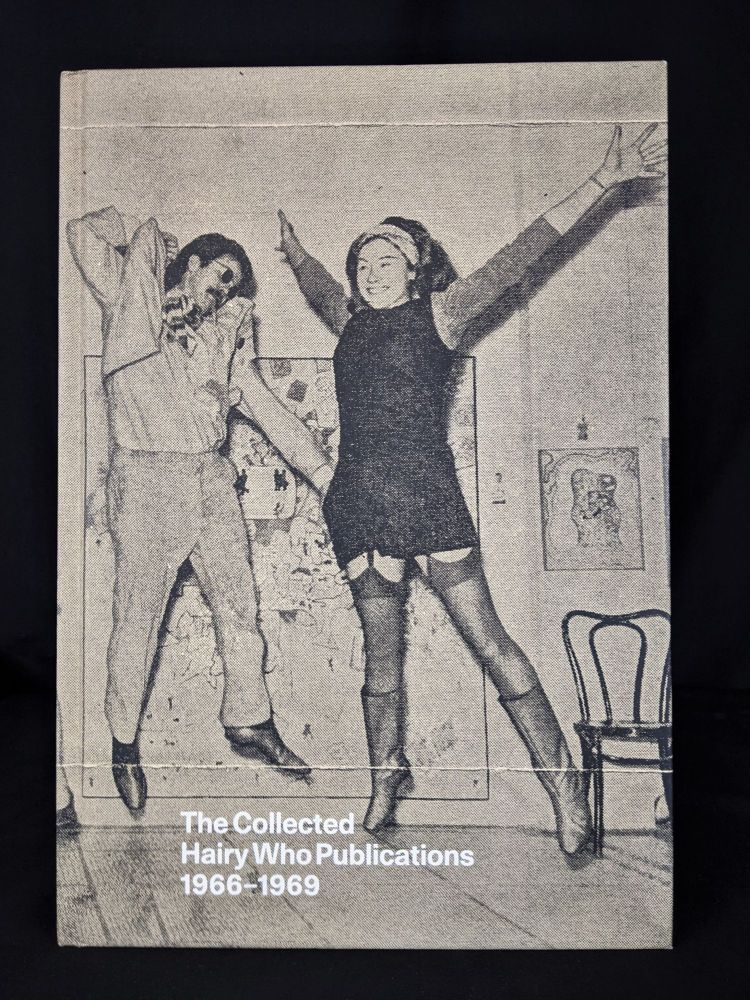The Collected Hairy Who Publications 1966-1969 (MATTHEW MARKS G). Dan Nadel.