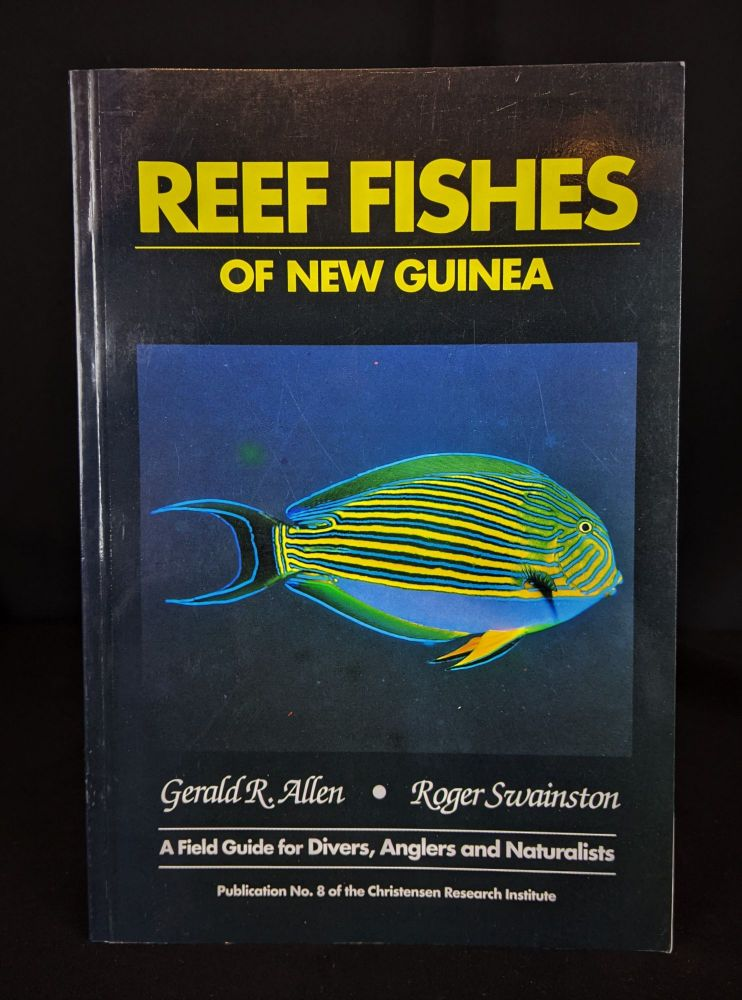 Reef Fishes of New Guinea: A Field Guide for Divers, Anglers, and Naturalists. Gerald R. Allen, Roger Swainston.