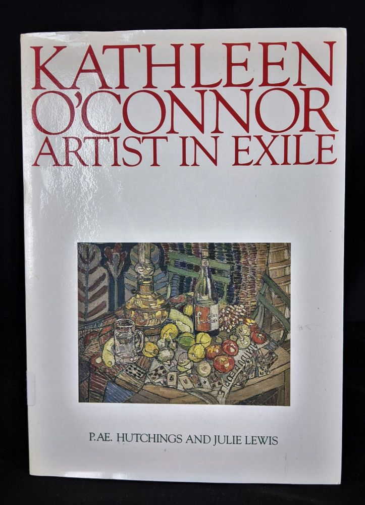KATHLEEN O'CONNOR : Artist in Exile. P. AE. And Lewis Hutchings, Julie.