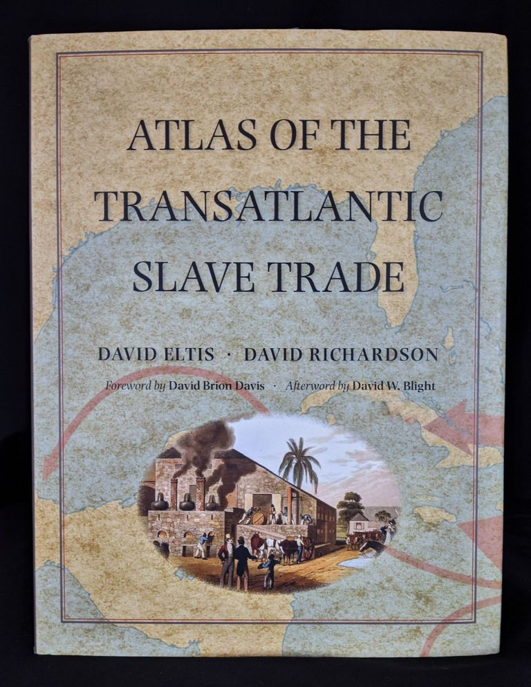 Atlas of the Transatlantic Slave Trade (The Lewis Walpole Series in Eighteenth-Century Culture and History). David Eltis, David Richardson.