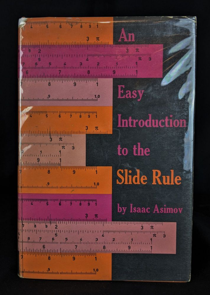 An Easy Introduction to the Slide Rule. Isaac Asimov.