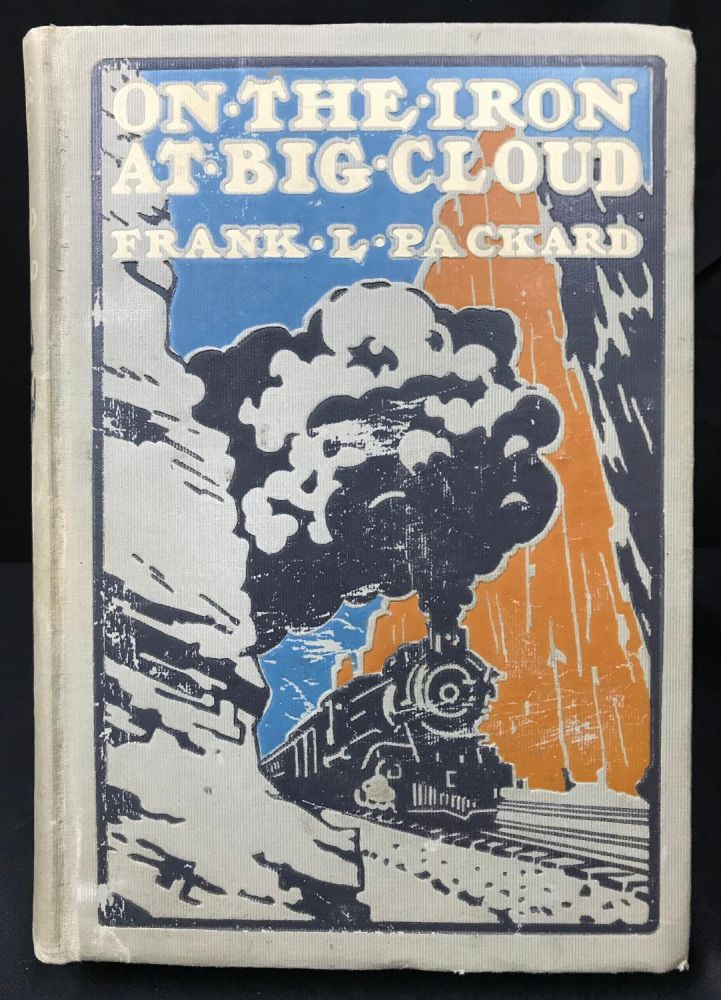 On the Iron at Big Cloud. Frank L. Packard.