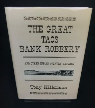 The Great Taos Bank Robbery. Tony Hillerman