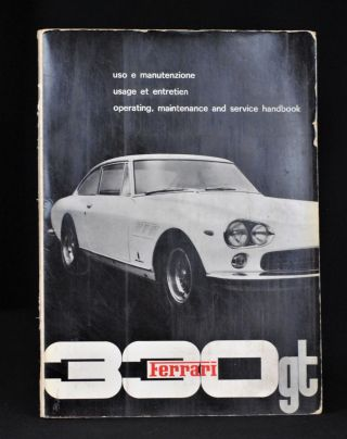 Ferrari 330 GT Operating, Maintenance and Service Handbook. Ferrari
