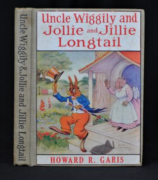 Uncle Wiggily and Jollie and Jillie Longtail. Howard R. Garis