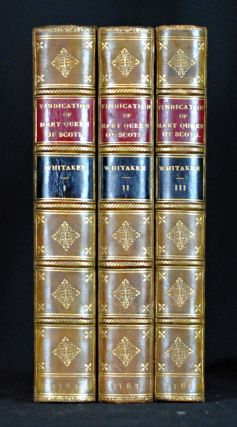 Mary Queen of Scots Vindicated (3 Vol). John Whitaker