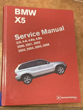 BMW X5 (E53) Service Manual: 2000, 2001, 2002, 2003, 2004, 2005, 2006: 3.0i, 4.4i, 4.6is, 4.8is....