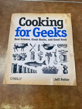 Cooking for Geeks: Real Science, Great Hacks, and Good Food. Jeff Potter
