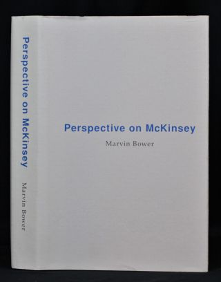 Perspective on McKinsey. Marvin Bower