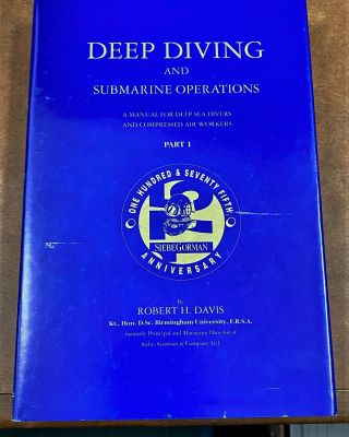 Deep Diving and Submarine Operations: A Manual for Deep Sea Divers and Comopressed Air Workers....