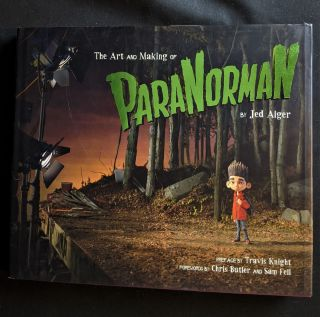 The Art and Making of ParaNorman. Jed Alger