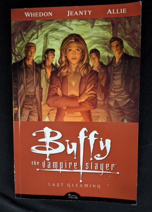 Buffy the Vampire Slayer Season 8 Volume 8: Last Gleaming. Joss Whedon, Jane Espenson, Scott Allie