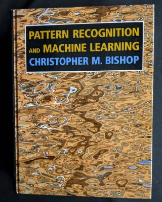 Pattern Recognition and Machine Learning (Information Science and Statistics). Christopher M. Bishop