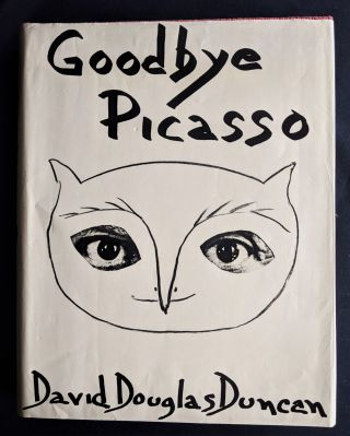 Goodbye Picasso. David Douglas Duncan