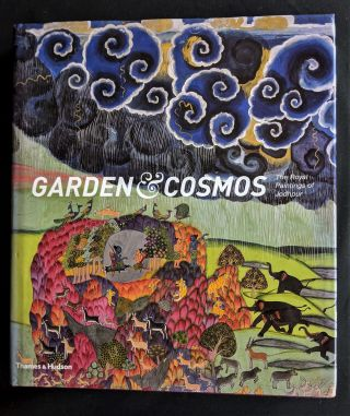 Garden and Cosmos: The Royal Paintings of Jodhpur. Edited by Debra Diamond and Catherine Glynn....
