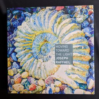 Moving Toward the Light: Joseph Raffael. Lanie Goodman, Betsy Dillard Stroud, David Pagel