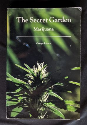 The Secret Garden Marijuana. George Lassen