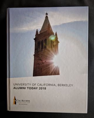 University of California, Berkeley: Alumni Today 2018. UC Berkeley Cal Alumni Association