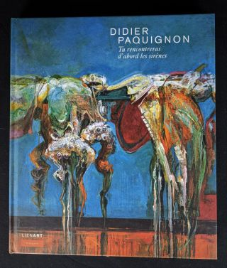 Didier paquignon tu rencontreras d abord les sirenes (Monographies) (French Edition). Philippe...
