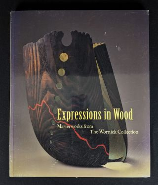 Expressions in Wood: Masterworks from the Wornick Collection. Tran Turner