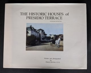 The Historic Houses of Presidio Terrace. A. I. A. Patrick McGrew