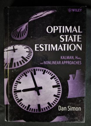 Optimal State Estimation: Kalman, H Infinity, and Nonlinear Approaches. Dan Simon