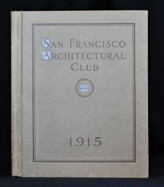 Year Book: San Francisco Architectural Club, Seventh Exhibition. Tobias Bearwald