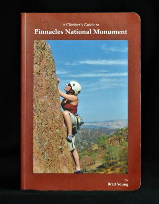 Climber's Guide to Pinnacles National Monument. Brad Young