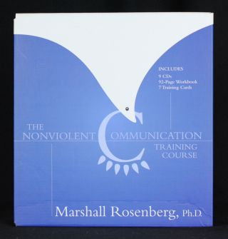 The Nonviolent Communication Training Course. Marshall Rosenberg Ph D