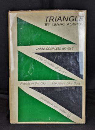 Triangle: Three Complete Novels. Isaac Asimov