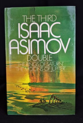 The Third Isaac Asimov Double: The Rings of Saturn; The Moons of Jupiter. Isaac Asimov