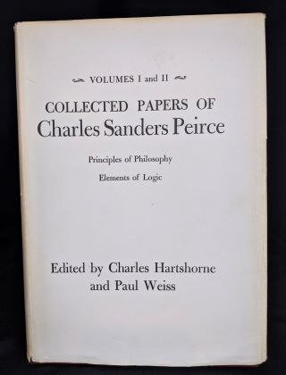 Collected Papers of Charles Sanders Peirce (Volumes 1-8 in 4 Books)