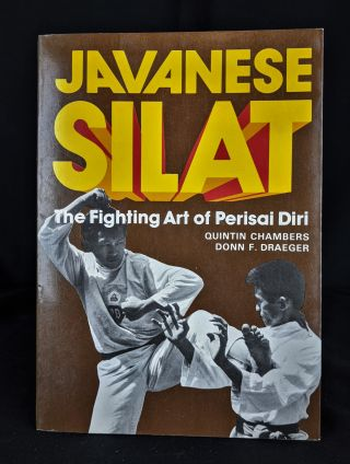 Javanese Silat: The Fighting Art of Perisai Diri. Quintin Chambers, Donn F. Draeger