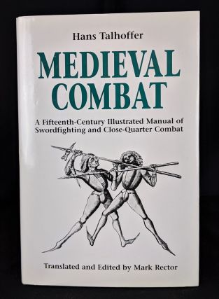 Medieval Combat: A Fifteenth-century Manual of Swordfighting and Close-quarter Combat. Hans...