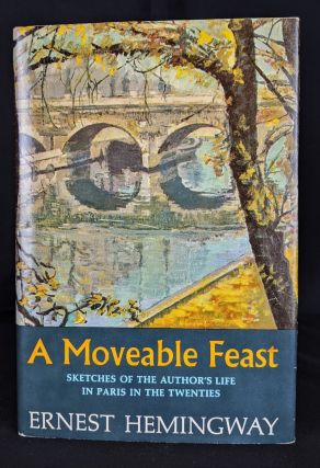 A Moveable Feast: Sketches of the Author's Life in Paris in the Twenties. Ernest Hemingway